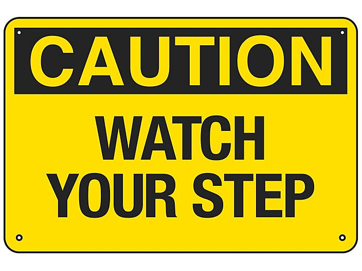 """""""Watch Your Step"""" Sign - Aluminum S-18792A"""