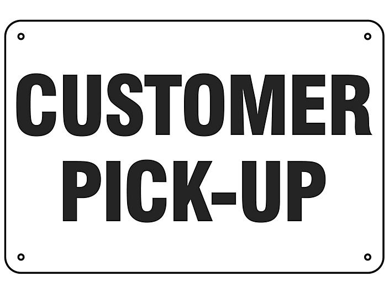 """Customer Pick-Up"" Sign - Aluminum S-19210A"