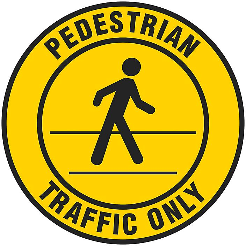 "Anti-Slip Floor Sign - ""Pedestrian Traffic Only"", 17"" Diameter S-22283"