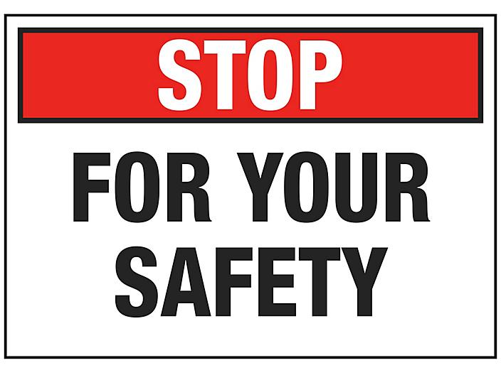 """""""Stop For Your Safety"""" Sign - Vinyl, Adhesive-Backed S-22886V"""