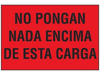"""No Pongan Nada Encima De Esta Carga"" Label - 4 x 6"" S-23671"