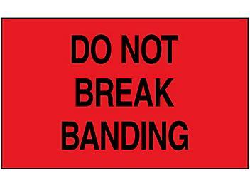 """Do Not Break Banding"" Label - 3 x 5"" S-6171"